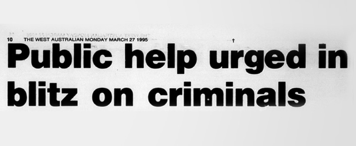 © West Australian Newspapers Limited. Crime Stoppers WA relies on support from the community to continue our important work of helping to make Western Australia a safer place for everyone.