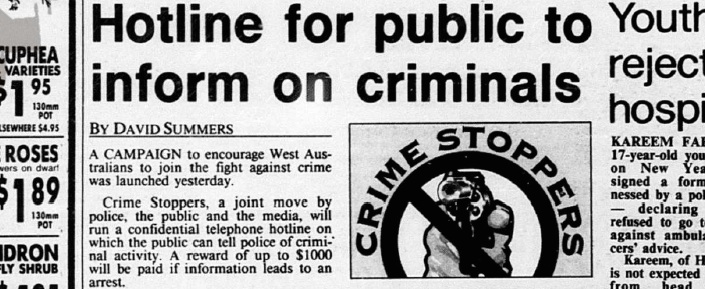 © West Australian Newspapers Limited. Since the launch of Crime Stoppers WA in 1995, reports from members of the public about criminal